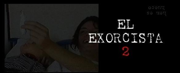 "YA SE ESTRENÓ ""EL EXORCISTA 2 """